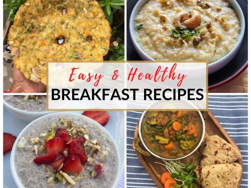 19 Easy Healthy Indian Breakfast Ideas Recipes For A Bright Day Everyday Nourishing Foods